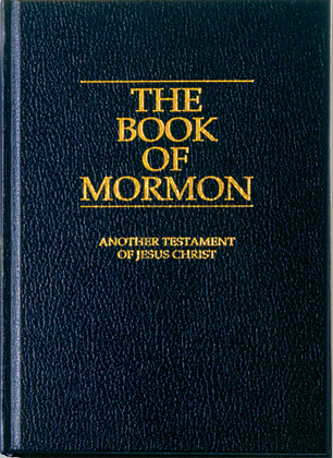 Mormons Believe the Book of Mormon to be scripture with the Bible