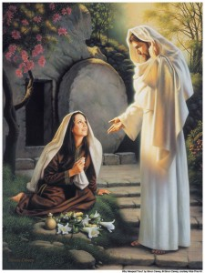 Jesus Christ appeared to Mary after His resurrection