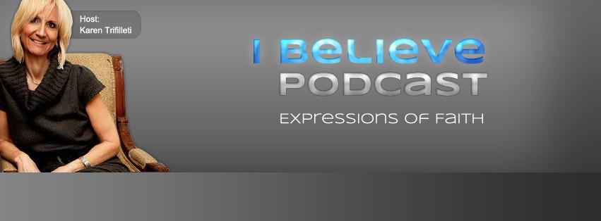 I believe podcast
