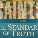 Saints: History of The Church of Jesus Christ of Latter-day Saints