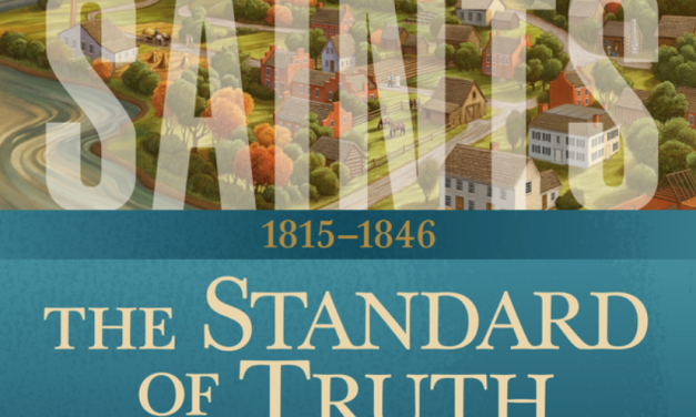 Saints: History of The Church of Jesus Christ of Latter-day Saints